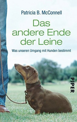 Das andere Ende der Leine: Was unseren Umgang mit Hunden bestimmt by Patricia B. McConnell (2009-05-06) - 1
