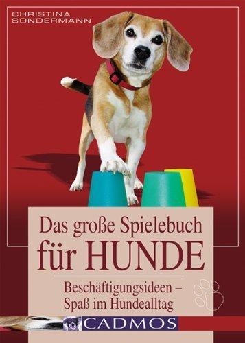 Das große Spielebuch für Hunde: Beschäftigungsideen- Spaß im Hundealltag von Christina Sondermann (2011) Broschiert - 1