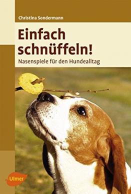 Einfach schnüffeln! Nasenspiele für den Hundealltag von Christina Sondermann (29. August 2011) Broschiert - 1