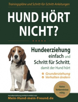 Hund hört nicht?: Hundeerziehung einfach und Schritt für Schritt, damit der Hund hört - 1