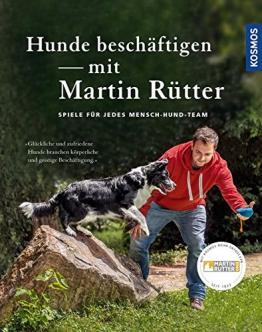Hunde beschäftigen mit Martin Rütter: Spiele für jedes Mensch-Hund-Team - 1