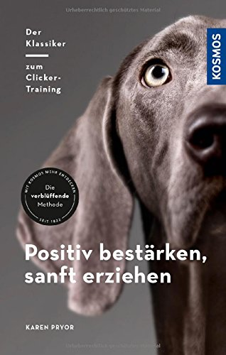 Positiv bestärken - sanft erziehen: Der Klassiker zum Clicker-Training - 1