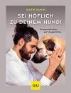 Sei höflich zu deinem Hund!: Kommunikation auf Augenhöhe (GU Tier Spezial) - 1