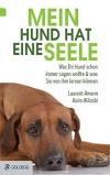 Mein Hund hat eine Seele: Was Ihr Hund schon immer sagen wollte & was Sie von ihm lernen können - 1