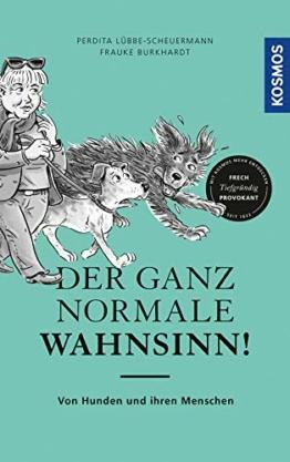 Der ganz normale Wahnsinn!: Von Hunden und ihren Menschen - 1